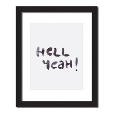 Inspirational quote print 'Hell Yeah'