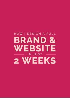How I Design a Full Brand and Website in Just 2 Weeks | Elle and Company | Bloglovin'