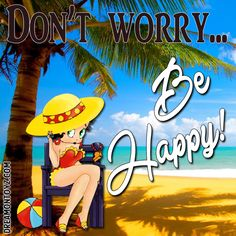 Don't Worry...Be Happy!  MORE Betty Boop graphics & greetings:  http://bettybooppicturesarchive.blogspot.com/  ~And on Facebook~ https://www.facebook.com/bettybooppictures   #BettyBoop at the beach, relaxing under the shade of a palm tree