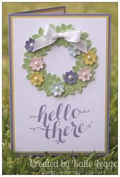 """Stampin' Up! """"Hello There, Spring!"""" Card by Katie Legge using new Wondrous Wreath Stamp Set #HelloThere #Spring  #StampinUp https://rachelleggestampinup.wordpress.com/2014/09/01/hello-there-spring/"""
