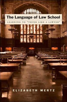 """Think Like a Lawyer"" The Language of Law School"