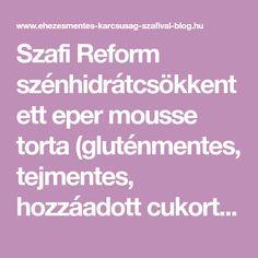 Szafi Reform szénhidrátcsökkentett eper mousse torta (gluténmentes, tejmentes, hozzáadott cukortól mentes, paleo)