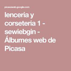 lenceria y corseteria 1 - sewiebgin - Álbumes web de Picasa