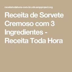 Receita de Sorvete Cremoso com 3 Ingredientes - Receita Toda Hora