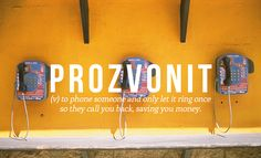 28 Beautiful Words The English Language Should Steal - This one is Czech.
