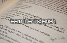 bucket list learn to speak spanish fluently - take a class and actually go to…