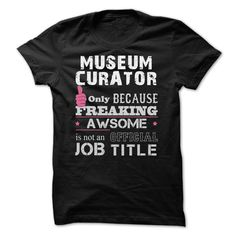Awesome Museum Curator T-Shirts, Hoodies. Get It Now ==► https://www.sunfrog.com/Funny/Awesome-Museum-Curator-Shirts.html?41382