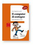 l computer di sostegno - NUOVA EDIZIONE  Ausili informatici a scuola  Flavio Fogarolo (a cura di)