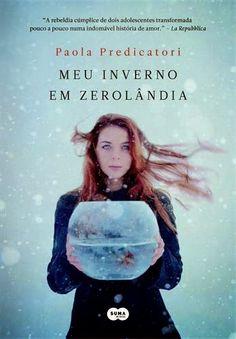 [RESENHA] Opinião de Uma Leitora: Meu Inverno em Zerolândia, Paola Predicatori