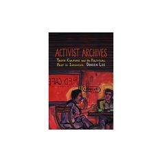 Activist Archives : Youth Culture and the Political Past in Indonesia (Hardcover) (Doreen Lee)