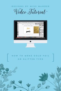 How to Make Gold Foil or Glitter Type - Designs By Miss Mandee