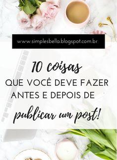 10 coisas que você deve fazer antes e depois de publicar um post.