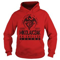 MIKOLAJCZAK Shirts - Legend Alive MIKOLAJCZAK Name Shirts #gift #ideas #Popular #Everything #Videos #Shop #Animals #pets #Architecture #Art #Cars #motorcycles #Celebrities #DIY #crafts #Design #Education #Entertainment #Food #drink #Gardening #Geek #Hair #beauty #Health #fitness #History #Holidays #events #Home decor #Humor #Illustrations #posters #Kids #parenting #Men #Outdoors #Photography #Products #Quotes #Science #nature #Sports #Tattoos #Technology #Travel #Weddings #Women