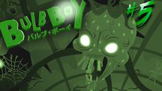 Bulb Boy (PC) | I'm a Little Bulb Boy Spider!! | Part 5