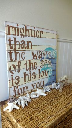 mightier than the waves of the sea...