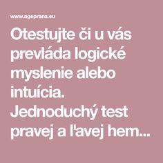 Otestujte či u vás prevláda logické myslenie alebo intuícia. Jednoduchý test pravej a ľavej hemisféry mozgu.