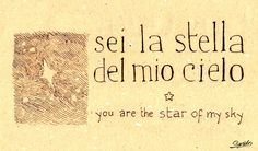 Italian Language ~ You are the star of my sky.