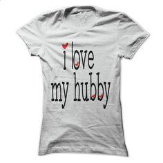 I love my hubby - #crewneck sweatshirt #sweater dress outfit. BUY NOW => https://www.sunfrog.com/Faith/I-love-my-hubby-ladies.html?68278