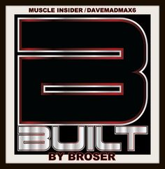 New episodes every week on the Muscle Insider You Tube Channel #bbuilt #bbuiltbybroser #muscleinsider #davemadmax6