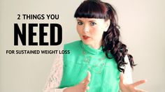 1 MINUTE WITH NAOMI: 2 Things You Need for Sustained Weight Loss