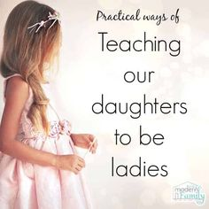 """Her mom knew to teach her the """"well-known"""" things like """"being ladylike in a… Raising Daughters, Raising Girls, Kids And Parenting, Parenting Hacks, Baby Kicking, Pregnant Mom, Mom And Dad, Just In Case, Parents"""