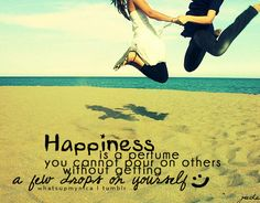 Happiness is a perfume you cannot pour on other without getting a few drops on yourself.