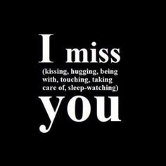 Quotes Discover I miss you quotes - Love Quotes for Him Love Quotes For Her Romantic Love Quotes Thinking Of You Quotes For Him Waiting Quotes For Him Cant Wait To See You Quotes Tough Love Quotes Good Morning Quotes For Him The Words Couple Quotes Missing You Quotes For Him, Love Quotes For Her, Romantic Love Quotes, I Still Love You Quotes, Good Morning Quotes For Him, Change Quotes, Love Of My Life, Couple Quotes, Me Quotes