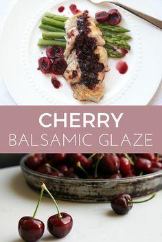 Cherry Recipe | Cherry Balsamic Glaze for Roasted Chicken Breast