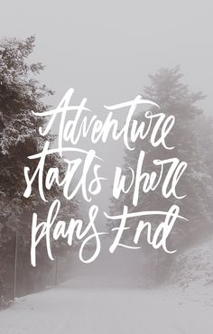 Adventure starts where plans End