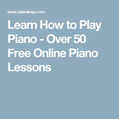 Learn How to Play Piano - Over 50 Free Online Piano Lessons