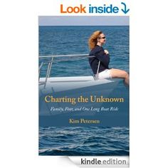 Amazon.com: Charting the Unknown: Family, Fear, and One Long Boat Ride eBook: Kim Petersen: Kindle Store