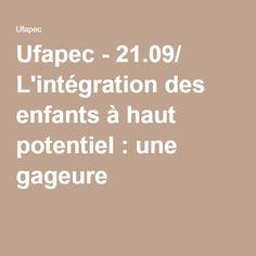 Ufapec - 21.09/ L'intégration des enfants à haut potentiel : une gageure ?