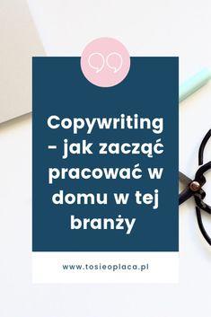 Copywriting – jak zacząć pracować w tej branży w domu? Copywriter, Organize Your Life, Pho, Extra Money, Positive Vibes, Online Marketing, Hand Lettering, Diy And Crafts, Challenges
