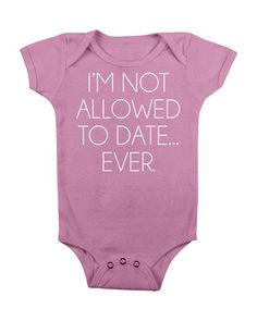 I'm Im Not Allowed To Date Ever Baby Onsie Onesie Onsy Funny Unique Moder Girl Trendy Newborn Baby GIrl Outfit CLothes Pink 6 12 18 months