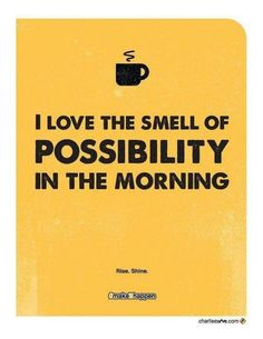 I love the smell of possibility in the morning quotes positive quotes quote positive morning positive quote quotes and sayings image quotes picture quotes Coffee Talk, Coffee Is Life, I Love Coffee, My Coffee, Morning Coffee, Coffee Club, Coffee Break, Coffee Mugs, Coffee Girl