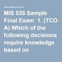 mis 535 week 8 final exam Free essays, free term papers, free book reports, and research papers available at papercampcom high school and college students can submit their own essays and review other essays.