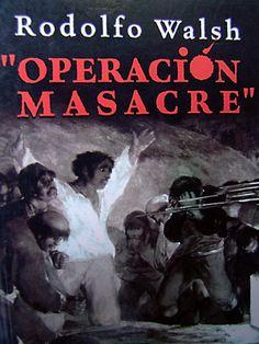 Rodolfo Walsh - Operación Masacre