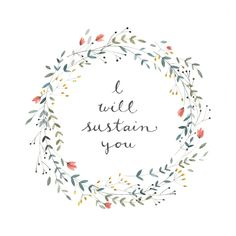 I will sustain you. - Is. 46:4