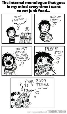 Every time I want to eat junk food…