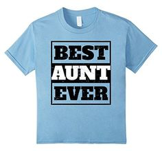 Women's Aunt gifts : Best Aunt Ever | for favorite aunt T-Shirt