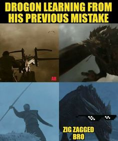 Drogon is a fast learner, Game of Thrones. What's the difference between Drogon and Rickon? Drogon zig zagged