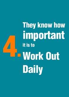 They know How important is to work out daily