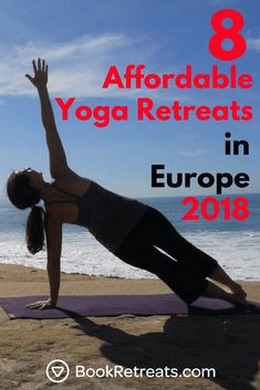 We've picked out 8 top affordable yoga retreats in Europe for 2017. Explore retreats from Spain, France, Italy, and other beautiful European locations @ https://bookretreats.com/blog/7-best-affordable-yoga-retreats-in-europe-2017/