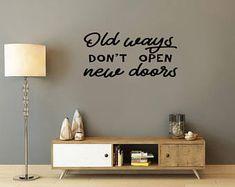Old ways don't open new doors, motivational quote, Wall Art Vinyl Decal Sticker