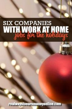 Six companies with work at home jobs for the holidays. You can start applying now to snag a seasonal position!