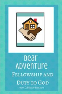 Find fun ways to complete the Cub Scout Bear adventure, Fellowship and Duty to God
