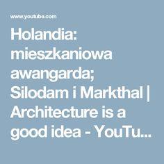 Holandia: mieszkaniowa awangarda; Silodam i Markthal   Architecture is a good idea - YouTube