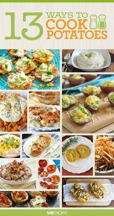 13 amazing ways to cook potatoes.