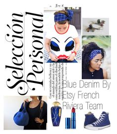 """Blue Denim By Etsy French Riviera Team"" by mouna-marini on Polyvore featuring mode, Converse, The Merchant Of Venice et Lipstick Queen"