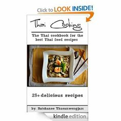 Thai Cooking: The Thai cookbook for the best Thai food recipes (thai cooking, thai food, thai food recipes, thai cookbook, thai ...FREE AT POSTING